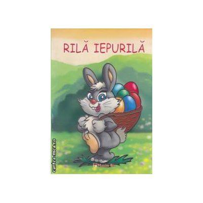 Rila Iepurila: carte de colorat - Mirela Pete