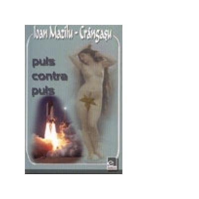 Puls contra puls - Ioan Mazilu-Crangasu