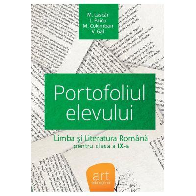 LIMBA ȘI LITERATURA ROMÂNĂ. Clasa a IX-a. Portofoliul elevului - M. Lascăr, L. Paicu, M. Columbian, V Gal