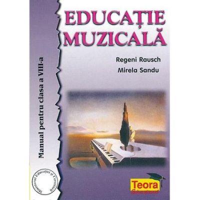 Educatie muzicala manual clasa VIII - Regeni Rausch