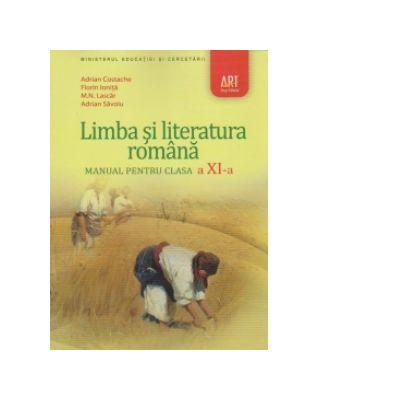 Limba si literatura romana. Manual pentru clasa a XI-a - Florin Ionita, Adrian Costache, ADRIAN SAVOIU, M. N. Lascar