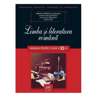 LIMBA ȘI LITERATURA ROMÂNĂ. Manual pentru clasa a XI-a - Mircea Martin, Elisabeta Lăsconi, Carmen Ligia Radulescu, Rodica Zane
