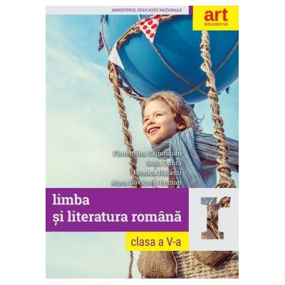 LIMBA ȘI LITERATURA ROMÂNĂ. Clasa a V-a. Manual - Florentina Sâmihăian, Sofia Dobra, Monica Halaszi, Anca Davidoiu-Roman