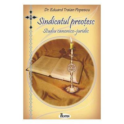 Sindicatul preotesc - Dr. Eduard Traian Popescu