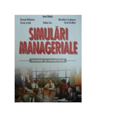 Simulari manageriale. Teorie si practica - Radu Ioan