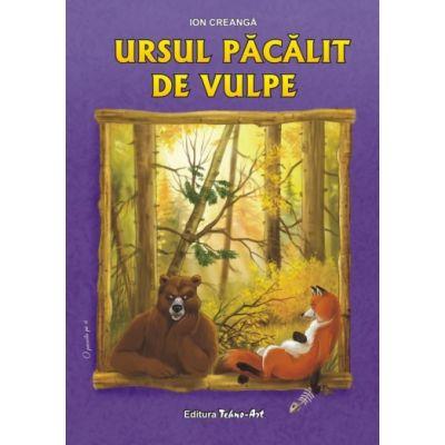 URSUL PĂCĂLIT DE VULPE - I. CREANGĂ,