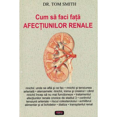 Cum sa faci fata afectiunilor renale – Dr. Tom Smith