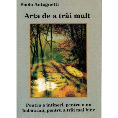 Arta de a trai mult – Paolo Antognetti