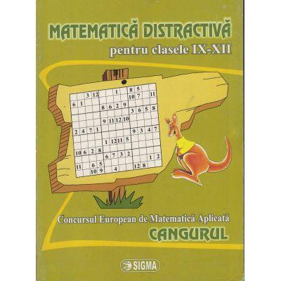 Cangurul. Matematica distractiva. Clasele IX - XII