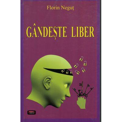 Gandeste liber – Florin Negut