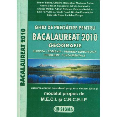 Ghid de pregatire pentru Bacalaureat 2010 - Geografie