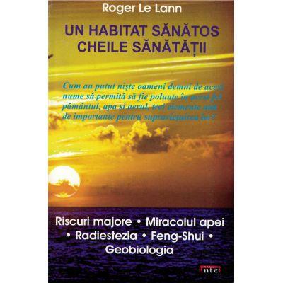 Un habitat sanatos. Cheile sanatatii – Roger Le Lann