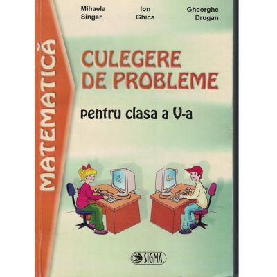 Matematica - Culegere de probleme pentru clasa a V-a