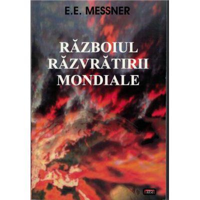 Razboiul razvratirii mondiale – E. E. MESSNER