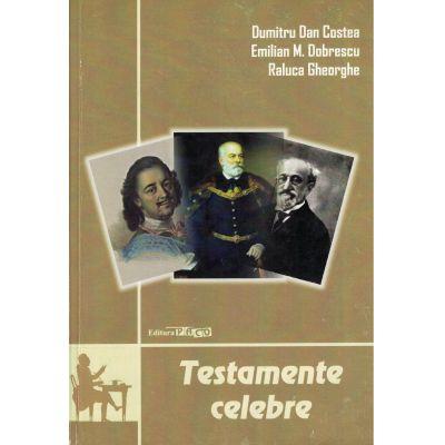 Testamente celebre - Dumitru Dan Costea