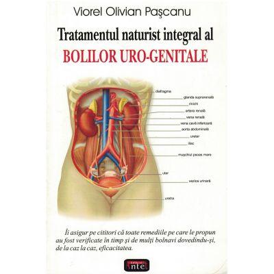 Tratamentul naturist integral al bolilor uro-genitale – Viorel Olivian Pascanu
