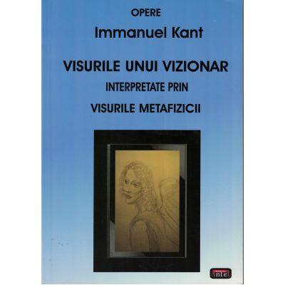 Visurile unui vizionar interpretate prin visurile metafizicii – Immanuel Kant
