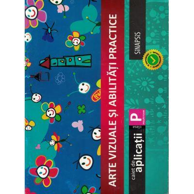 Arte vizuale si abilitati practice (caiet de aplicatii) - Clasa pregatitoare