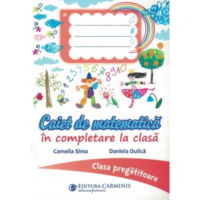 Caiet de matematică în completare la clasă. Clasa pregătitoare