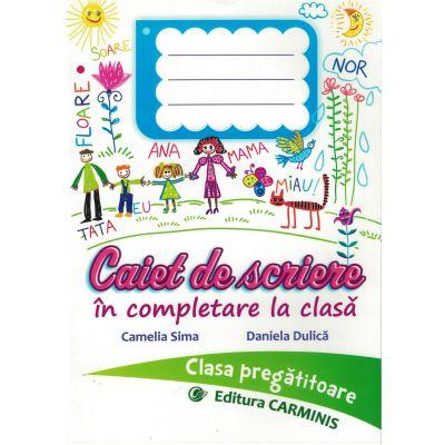 Caiet de scriere în completare la clasă. Clasa pregătitoare. SCS0