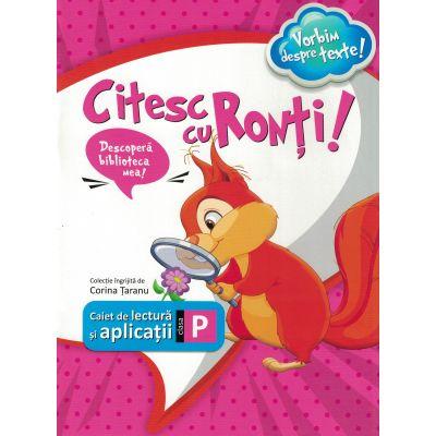 Citesc cu Ronti! (Caiet de lectura si aplicatii) - Clasa pregatitoare