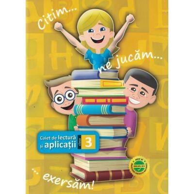 Citim... ne jucam... exersam! (caiet de lectura si aplicatii) - Clasa a III-a
