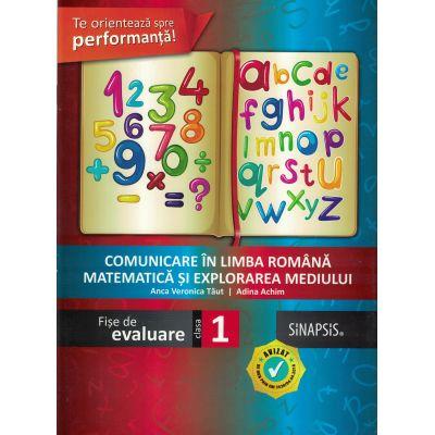Fise de evaluare Clasa I (Limba si literatura romana, Matematica si Explorarea Mediului)