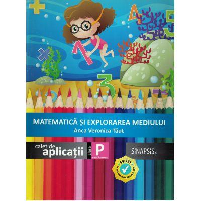 Matematica si explorarea mediului (Caiet de aplicatii) - Clasa pregatitoare