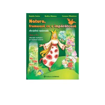 Natura, frumoasa ca o imparateasa. Educatie ecologica pe intelesul tuturor. Clasa a II-a. ECO2