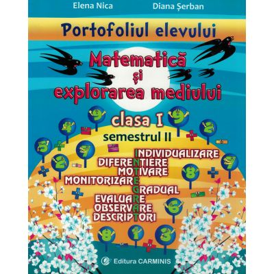 PORTOFOLIUL ELEVULUI. MATEMATICĂ ȘI EXPLORAREA MEDIULUI. CLASA I. SEMESTRUL II. P1M2