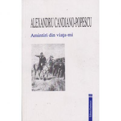 Amintiri din viata-mi - Alexandru Candiano-Popescu