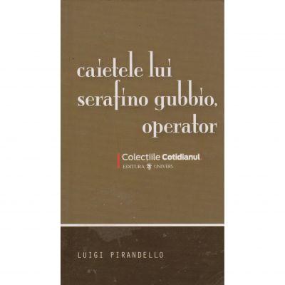 Caietele lui Serafino Gubbio, operator - Luigi Pirandello