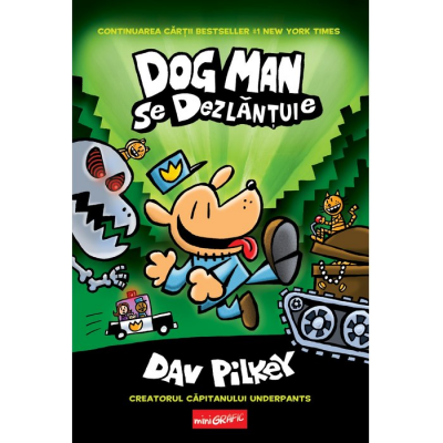 Dog Man se dezlănțuie - Dav Pilkey
