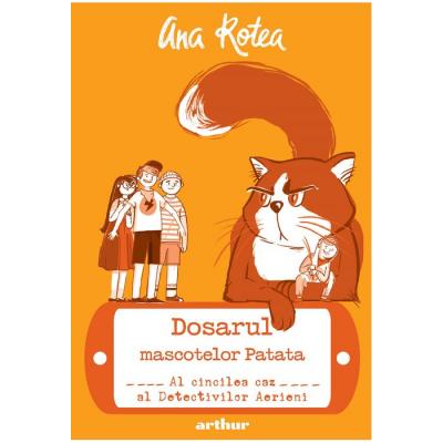 Dosarul mascotelor Patata: Al cincilea caz al Detectivilor Aerieni - Ana Rotea