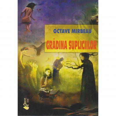 Gradina supliciilor - Octave Mirbeau