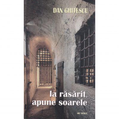 La rasarit, apune soarele - Dan Ghitescu