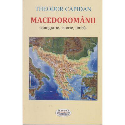 Macedoromanii, etnografie, istorie, limba - Theodor Capidan