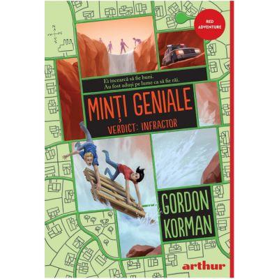 Minți geniale #2. Verdict: Infractor - Gordon Korman