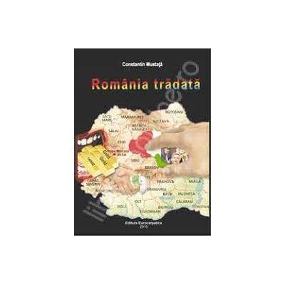 Romania tradata - Constantin Mustata