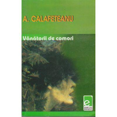 Vanatorii de comori - A. Calafeteanu