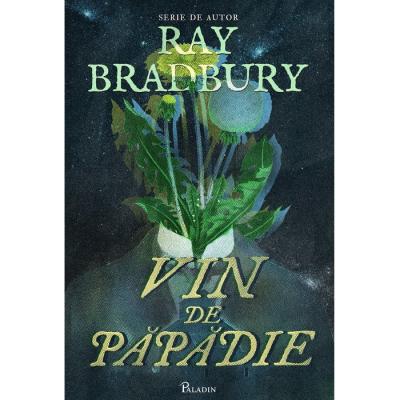Vin de păpădie - Ray Bradbury