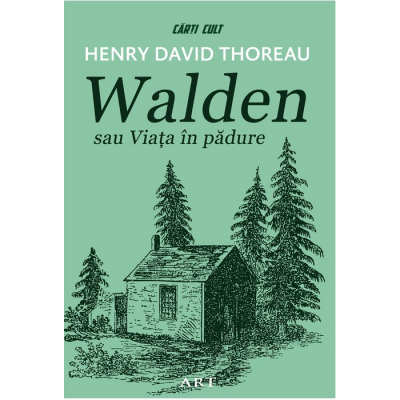 Walden sau Viața în pădure - Henry David Thoreau