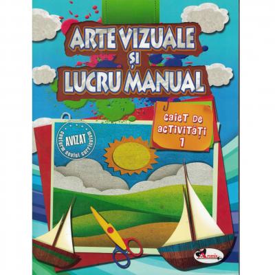 Arte vizuale si lucru manual - Caiet de activitati 1