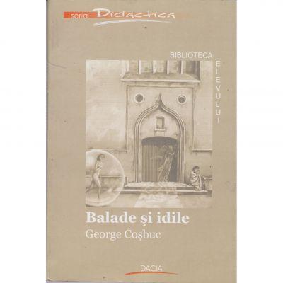 Balade si idile (biblioteca elevului) - George Cosbuc