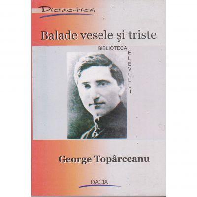 Balade vesele si triste (biblioteca elevului) - George Toparceanu