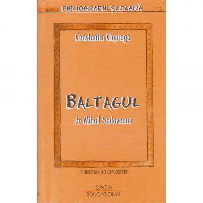 Baltagul de Mihail Sadoveanu - Constantin Ciopraga