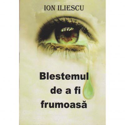 Blestemul de a fi frumoasa - Ion Iliescu
