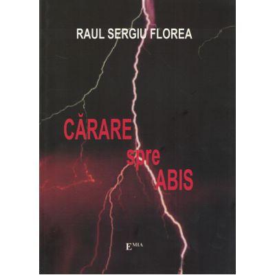 Cărare spre abis - Raul Sergiu Florea