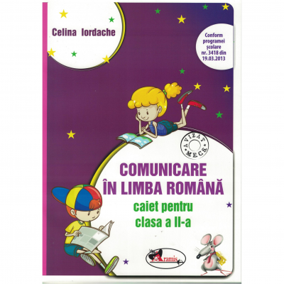 Comunicare in limba romana. Caiet pentru clasa a II-a