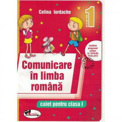 Comunicare in limba romana. Caiet pentru clasa I